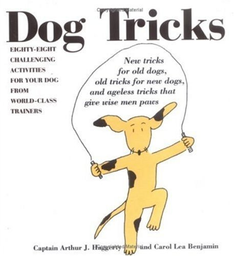 Dog Tricks: Eighty-Eight Challenging Activities for Your Dog from World-Class Trainers by Carol Lea Benjamin (1996-01-05)