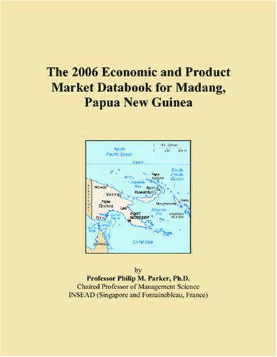Download The 2006 Economic and Product Market Databook for Madang, Papua New Guinea pdf epub