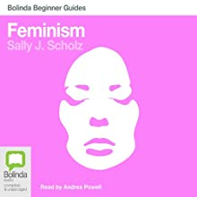 Feminism: Bolinda Beginner Guides Audiobook by Sally Scholz Narrated by Andrea Powell