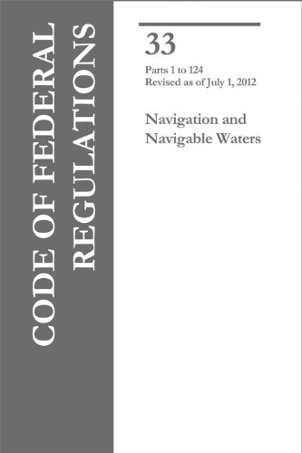 Code of Federal Regulations, Title 33, Parts 1-124, Navigation and Navigable Waters, 2010 CFR 33 New ebook
