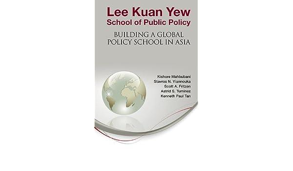 Lee Kuan Yew School of Public Policy:Building a Global Policy School in Asia (English Edition) eBook: Kishore Mahbubani: Amazon.es: Tienda Kindle