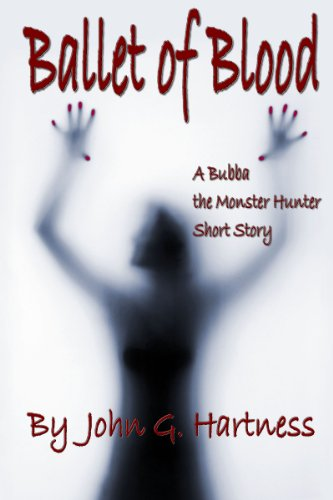 Ballet of Blood - A Bubba the Monster Hunter Short Story