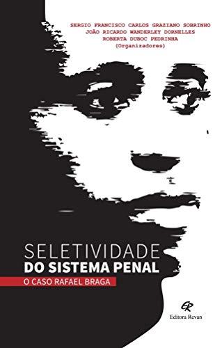 Seletividade do Sistema Penal: o Caso Rafael Braga