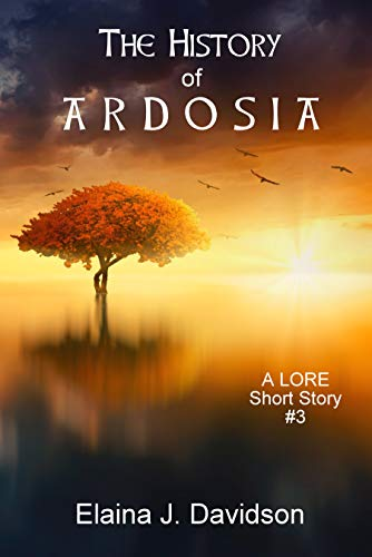 The History of Ardosia (Lore Short Stories Book 3) (English Edition)