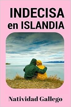 Indecisa en Islandia: Volume 3 (Clara Campo)