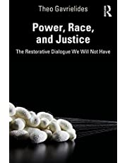 Power, Race, and Justice: The Restorative Dialogue We Will Not Have