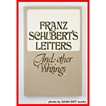 Franz Schuberts Letters and Other Writings by Otto Erich Deutsch (1974-06-06)