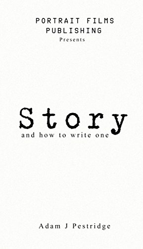 Story: ...and how to write one