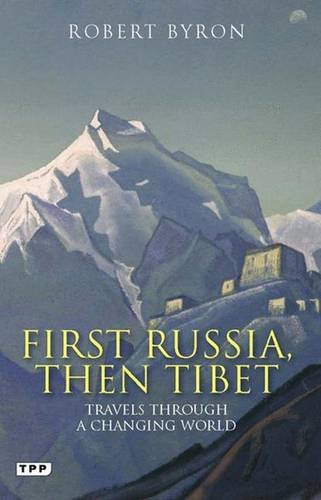 First Russia, Then Tibet: Travels through a Changing World (Tauris Parke Paperbacks) PDF