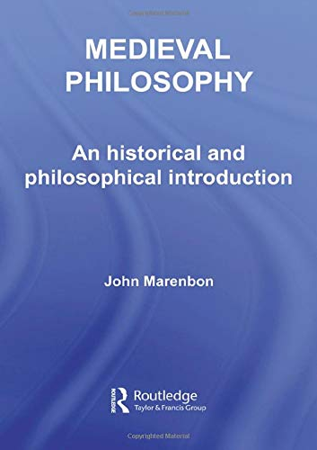 Medieval Philosophy: An Historical and Philosophical Introduction