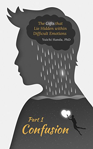The Gifts That Lie Hidden Within Difficult Emotions Part 1