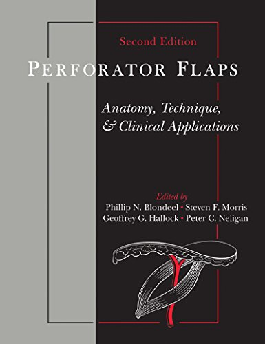 Perforator Flaps: Anatomy, Technique, & Clinical Applications, Second Edition Pdf