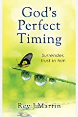 God's Perfect Timing: Surrender, trust in him. Leave your stressful life behind. Paperback