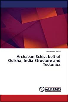 Archaean Schist belt of Odisha, India Structure and Tectonics