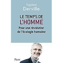 Le temps de l'homme: Pour une révolution de l'écologie humaine