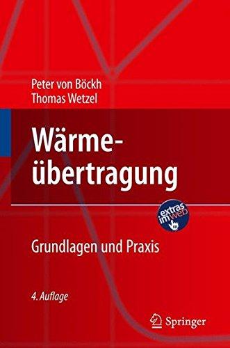 Wärmeübertragung: Grundlagen und Praxis (Springer-Lehrbuch)