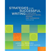 Strategies for Successful Writing: A Rhetoric, Research Guide, Reader, and Handbook (10th Edition)