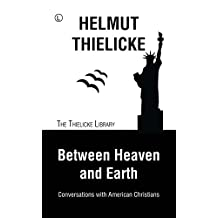 Between Heaven and Earth: Conversations with American Christians