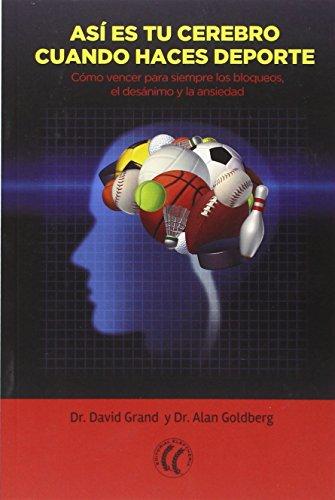 Descargar Libro Así Es Tu Cerebro Cuando Haces Deporte David Grand