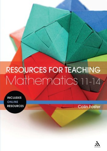 Resources for Teaching Mathematics: 11-14 by Colin Foster (2011-09-22) PDF