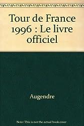 Tour de France 1996 : Le livre officiel