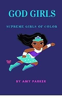 GOD GIRLS: SUPREME GIRLS Of COLOR by [Parker, Amy]
