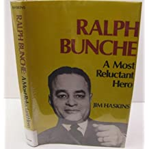 Ralph Bunche a Most Reluctant Hero