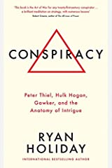 Conspiracy: Peter Thiel, Hulk Hogan, Gawker, and the Anatomy of Intrigue Paperback