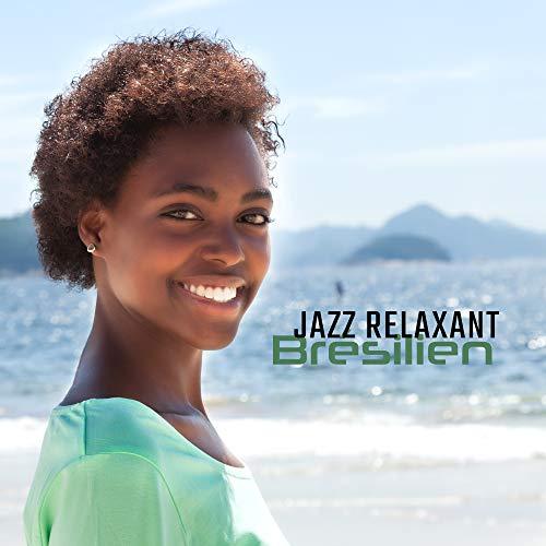 (Jazz Relaxant Brésilien: Délicates Chansons Instrumentales d'Amérique du Nord, Jazz pour Café, Musique de Restaurants et Pubs en Bordure de Route, Pour se Détendre et se Reposer)