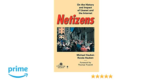 Netizens: On the History and Impact of Usenet and the