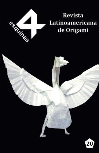 "Revista Latinoamericana de Origami ""4 Esquinas"" No. 20 (Spanish Edition) [Paul Espinoza] (Tapa Blanda)"