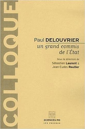 Lire Paul Delouvrier : Un grand commis de l'Etat epub, pdf