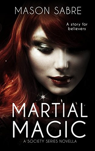 Martial Magic (Society Series)