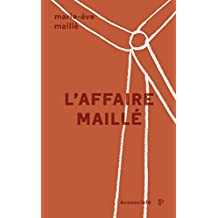L'affaire Maillé: L'éthique de la recherche devant les tribunaux (French Edition)