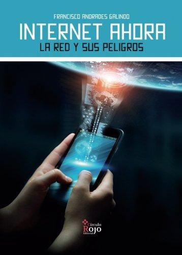 Download Internet ahora: La red y sus peligros (Spanish Edition) pdf