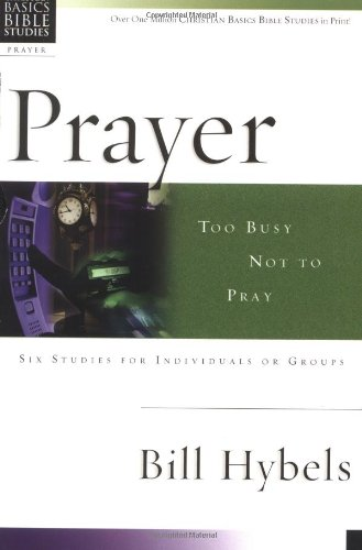 Prayer: Too Busy Not to Pray (Christian Basics Bible - Gulf Outlet Port