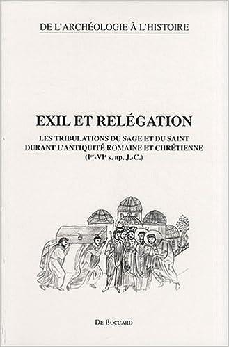 Livres gratuits Exil et relégation : Les tribulations du sage et du saint durant l'Antiquité romaine et chrétienne (Ier-VIe siècle après J-C) pdf