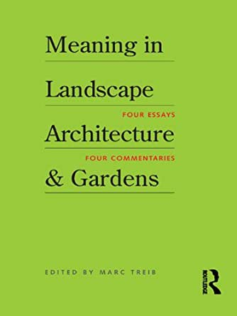 Meaning In Landscape Architecture And Gardens Kindle border=