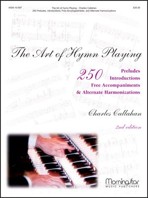 (The Art of Hymn Playing: 250 Introductions, Preludes, Free Accompaniments, & Alternate Harmonizations 2nd Edition - Organ )