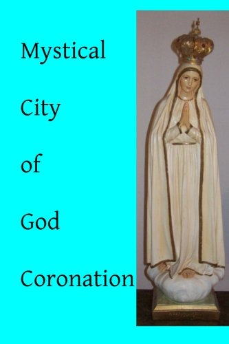 Download Mystical City of God: Coronation (Volume 4) pdf