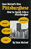 Front cover for the book Sam McCool's New Pittsburghese: How to Speak Like a Pittsburgher by Sam McCool