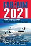 FAR/AIM 2021: Up-to-Date FAA Regulations