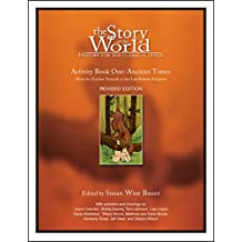 The Story of the World, Activity Book 1: Ancient Times - From the Earliest Nomad to the Last Roman Emperor