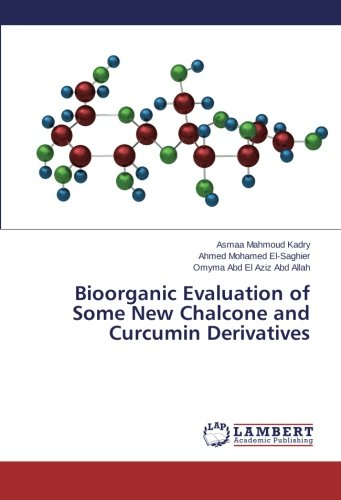 Read Online Bioorganic Evaluation of Some New Chalcone and Curcumin Derivatives PDF ePub fb2 book
