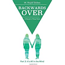 Backwards Over Part 3: It's All in the Mind (Volume 3)