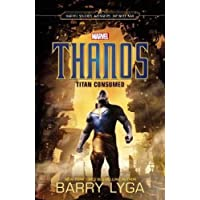 Marvel: Avengers Infinity War: Thanos: Titan Consumed