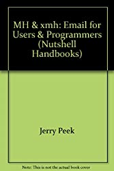 MH & xmh: Email for Users & Programmers (Nutshell Handbooks)