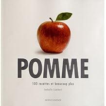Pomme: 100 recettes et beaucoup plus