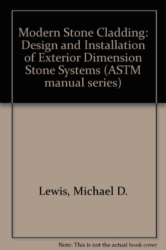 Modern Stone Cladding: Design and Installation of Exterior Dimension Stone Systems (ASTM Manual Series) by Astm Intl