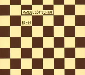 e2 e4 manuel gottsching